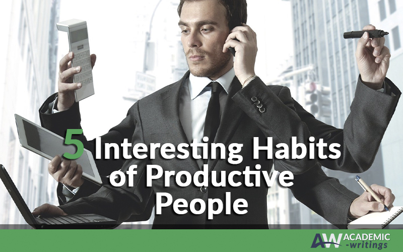 5 Interesting Habits of Productive People